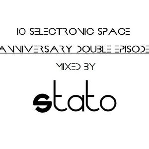 Selectronic Space #10 Mixed By Stato Double Episode Anniversary