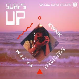SURF'S UP with Lauren Rodriguez  // Special Guest Edition