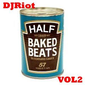 DJRiot - HalfBakedBeats Vol2