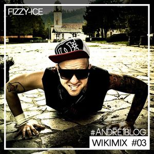 Fizzy-Ice - Wikimix Mixtape #3 (Andre1blog Exclusive) (Dec 2015)