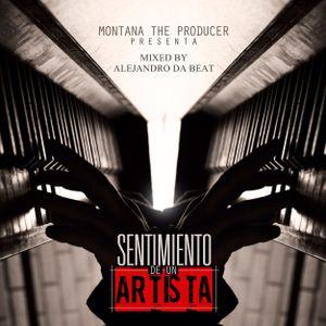 Montana ''The Producer'' Presenta (Sentimiento De Un Artista) (Mixed by Alejandro Da Beat)