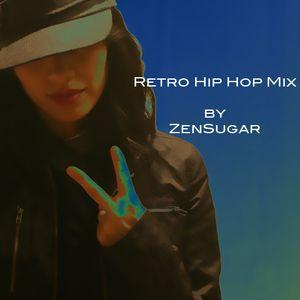 Retro Hip Hop Mix - ZenSugar DJ Mix