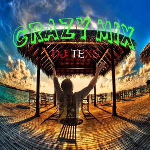 CRAZY MIX - DJ TEXS