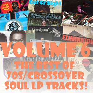 The Best of Crossover/70s Soul LP Tracks Volume 6!