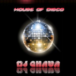 HOUSE OF BACK TO DISCO DJ CHAVA