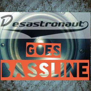 Desastronaut goes Bassline