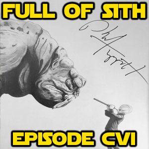 Episode CVI: Triple Threat