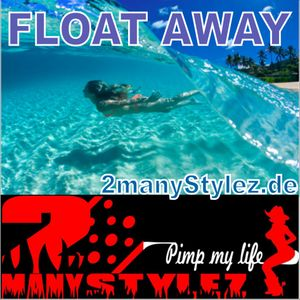 2manyStylez - Float Away  -  27-2011