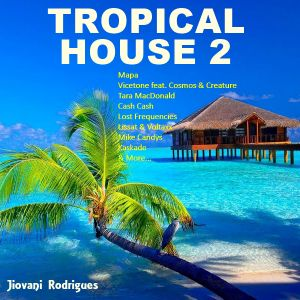 Tropical House 2