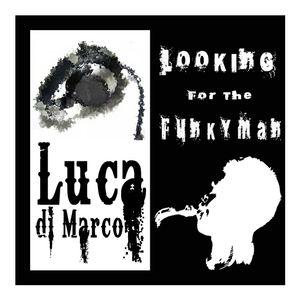 Luca Di presents Looking the FunkyMan