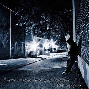 I just wanna love you tonight - Abe Novy