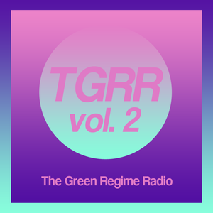 The Green Regime Radio vol. 2
