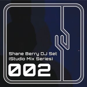 Shane Berry DJ Set 002 (Studio Mix Series)