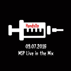 HandsUp Session (09.07.2016) - MSP Live in the Mix