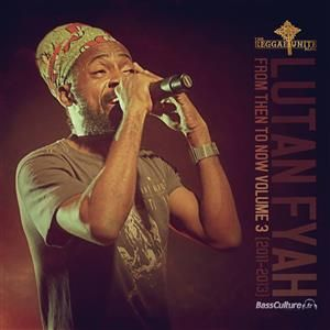 Lutan Fyah – From Then To Now Mixtape Vol.3