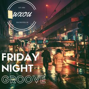 5-19-17 Friday Night Groove