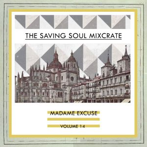 Madame Excuse - The Saving Soul Mixcrate Vol.14