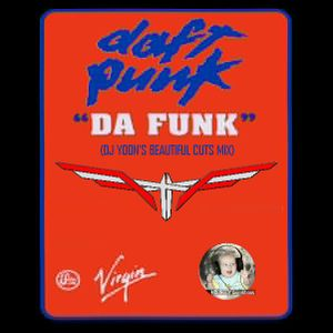"DAFT PUNK ""Da Funk"" (Dj Yoon's Beautiful Cuts Mix)"
