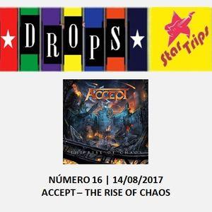 Drops Star Trips - Edição 16 - ACCEPT - The Rise Of Chaos