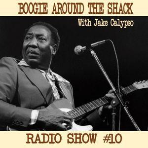 Boogie Around The Shack Radio Show #10