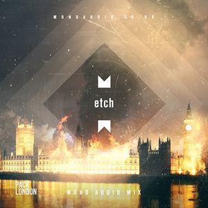 """Mono Audio x Pack London Mix """"Etch - Unknown Frequencies"""""""