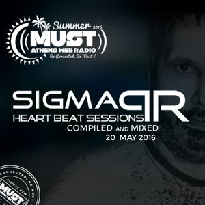 Sigma Pr - Heart Beat Sessions 20 May 2016 @ Radio Must (Athens)