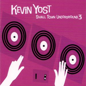 Kevin Yost - Small Town Underground vol. 3