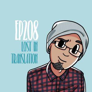 Kolaz Dice EP 208: Lost in translation