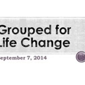 Grouped for Life Change