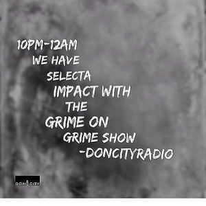 Selecta Impact The Grime On Grime March 24th