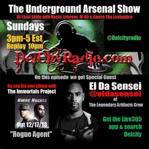 The Underground Arsenal Show with Special Guest El Da Sensei of The Artifacts