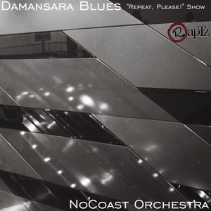 Repeat, Please! by NoCoast Orchestra   Damansara Blues
