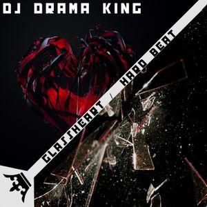 Dj Drama King - Glassheart/Hard Beat