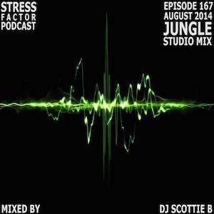 Stress Factor Podcast 167 - DJ Scottie B - August 2014 Jungle Studio Mix