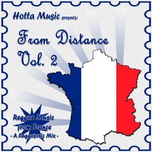 Hotta Music presents: From Distance Vol.2 - Reggae Music from France / A Raggasonic Mix