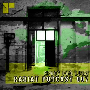 [RP007] Rabiat Podcast mixed by Fad Luigi