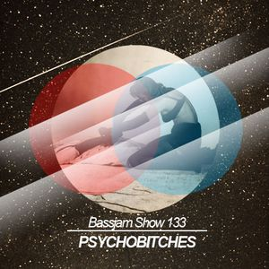 Bassjam Show 133 - Psychobitches