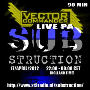 Vector Commander Live PA @ Substruction Radio Holland Exclusive - 17-04-2012