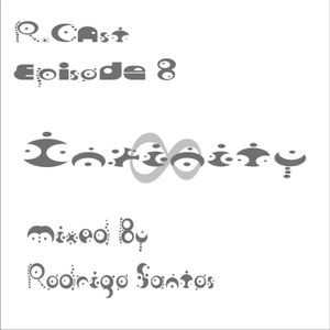 R. Cast Episode 8. Infinity