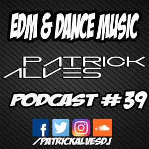 PodCast #39 EDM & Dance Music