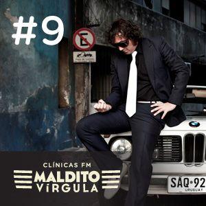 Programa 9 - Maldito Vírgula - Made in Uruguay, com Max Capote