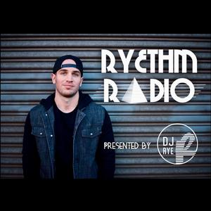 Ryethm Radio Ep. 14 Mixed By DJ Rye