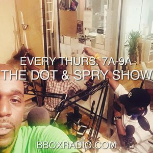 The Dot & Spry Show Episode 13