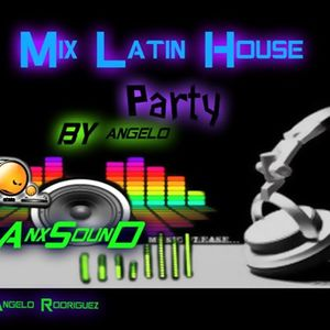 Mix Latin House Party– (BY Angelo AnxSound)
