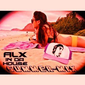 ALX in da House - Summer Mix