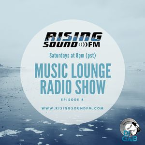 Rising Sound FM- Music Lounge Show Episode 4
