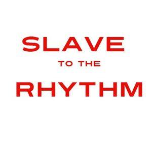 Slave to the rhythm #1