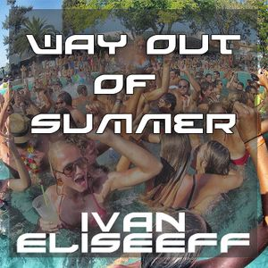 Ivan EliseeFF - Way out of Summer 2014