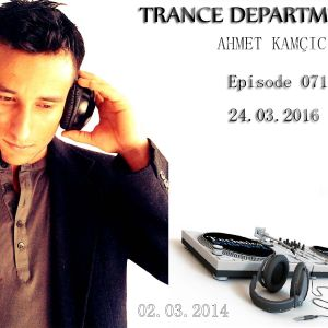 Ahmet Kamcicioglu - Trance Department 071
