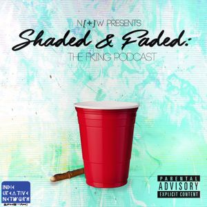 Shaded & Faded: 10th Episode Celebration